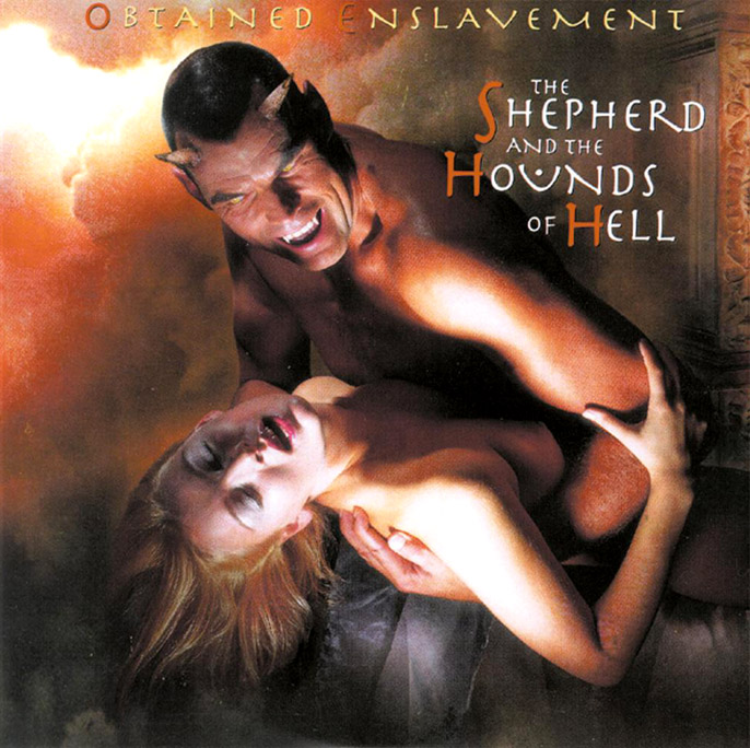 Obtained Enslavement-The Shepherd and the Hounds of Hell